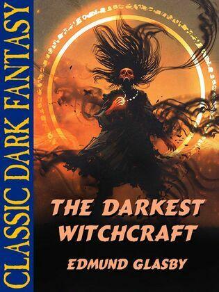 The Darkest Witchcraft