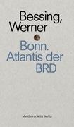 Bonn. Atlantis der BRD