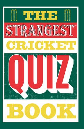 The Strangest Cricket Quiz Book
