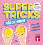 Supertricks für die Küche