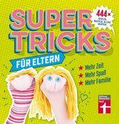 Supertricks für Eltern