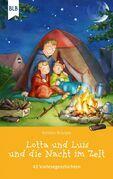 Lotta und Luis und die Nacht im Zelt