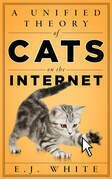 A Unified Theory of Cats on the Internet