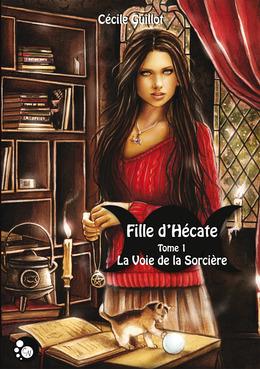 Fille d'Hécate, Tome 1: La voie de la sorcière