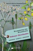 Wildkräuter und Wildfrüchte Bodensee Oberschwaben