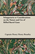 Scloppetaria or Considerations on the Nature and Use of Rifled Barrel Guns
