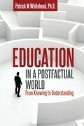 Education in a Postfactual World