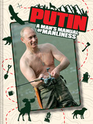 Putin: A Man's Manual of Manliness