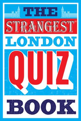 The Strangest London Quiz Book