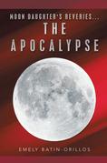 Moon Daughter's Reveries...The Apocalypse