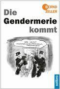 Die Gendermerie kommt