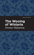 The Wooing of Wistaria