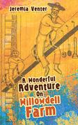 A Wonderful Adventure on Willowdell Farm