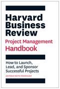 Harvard Business Review Project Management Handbook