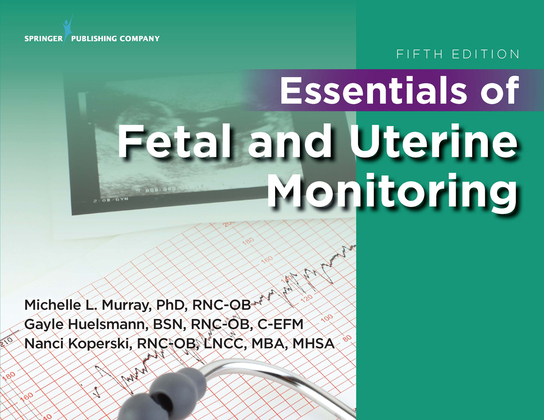 Essentials of Fetal and Uterine Monitoring, Fifth Edition