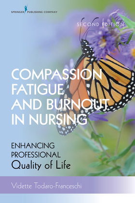 Compassion Fatigue and Burnout in Nursing, Second Edition
