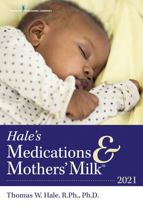 Hale's Medications & Mothers' Milk™ 2021
