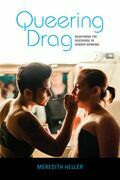 Queering Drag