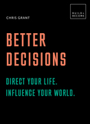 Better Decisions: Direct your life. Influence your world.
