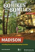 60 Hikes Within 60 Miles: Madison