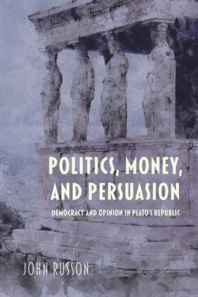 Politics, Money, and Persuasion