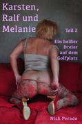 Karsten, Ralf und Melanie - Teil 2