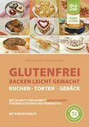 Glutenfrei backen leicht gemacht – Kuchen, Torten und Gebäck