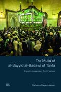 The Mulid of al-Sayyid al-Badawi of Tanta