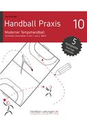 Handball Praxis 10 – Moderner Tempohandball