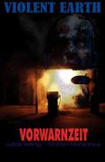 Vorwarnzeit (Pilotroman der Zombie-Serie VIOLENT EARTH)