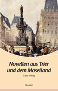 Novellen aus Trier und dem Moselland
