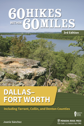 60 Hikes Within 60 Miles: Dallas–Fort Worth