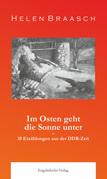 Im Osten geht die Sonne unter: 10 Erzählungen aus der DDR-Zeit