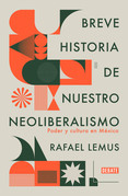 Breve historia de nuestro neoliberalismo