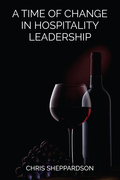 A Time of Change in Hospitality Leadership