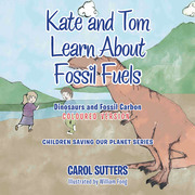 Kate and Tom Learn About Fossil Fuels