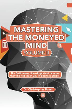 Mastering the Moneyed Mind, Volume II