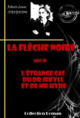 La flèche noire (suivi de L'étrange cas du Dr Jekyll et de Mr Hyde)
