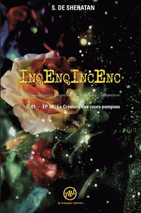 InqEnqIncEnc - Les Inquiétantes Enquêtes d'Incoming Encounters - S.01 – ép.08