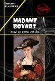 Madame Bovary (suivi de Trois contes)
