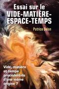 Essai sur le vide-matière-espace-temps