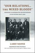 """""""Our Relations…the Mixed Bloods"""""""