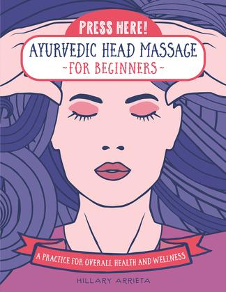 Press Here! Ayurvedic Head Massage for Beginners
