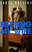 Betting My Wife: Cuckolded by a Republican Journalist