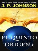 El Quinto Origen 3. Un Dios inexperto