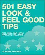 501 Easy Look & Feel Good Tips