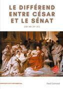 Le différend entre César et le Sénat (59-49 av JC)