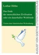 Das Ende der menschlichen Zivilisation oder ein dauerhafter Weltfriede