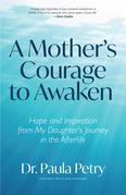 A Mother's Courage to Awaken