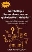 Nachhaltiges Konsumieren in einer globalen Welt? Geht das?